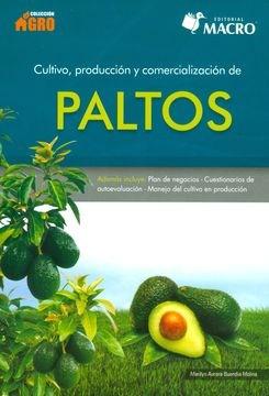 Libro Cultivo , Produccion Y Comercializacion De Paltos
