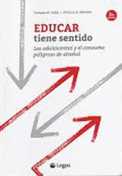 Libro Educar Tiene Sentido .Los Adolescentes Y El Consumo Peligroso De Alcohol