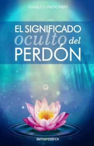 Libro El Significado Oculto Del Perdon