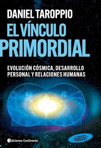 Libro El Vinculo Primordial . Evolucion Cosmica , Desarrollo Personal Y Relacione