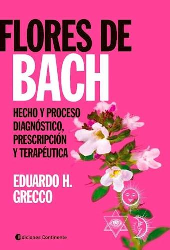 Libro Flores De Bach . Hecho Y Proceso . Diagnostico , Prescripcion Y Terapeutica