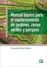 Libro Manual Basico Para El Mantenimiento De Jardines , Zonas Verdes Y Parques
