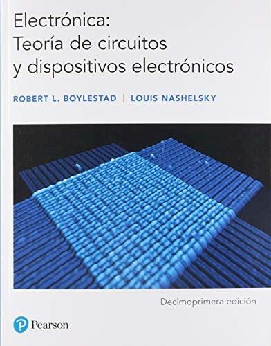 Libro Electronica : Teoria De Circuitos Y Dispositivos Electronicos