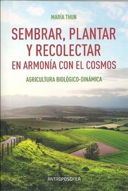 Descargar Sembrar Plantar Y Recolectar En Armonia Con El Cosmos Thun Maria