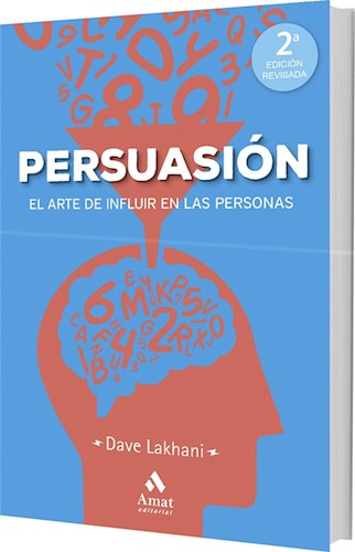 Descargar Persuasion : El Arte De Influir En Las Personas Lakhani Dave