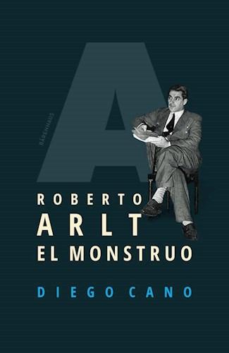 Libro Roberto Arlt .El Monstruo