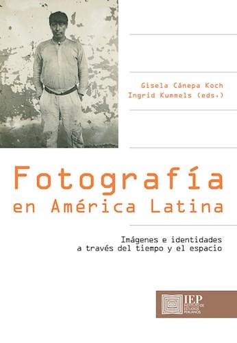 Libro Fotografia En America Latina: Imagenes E Identi