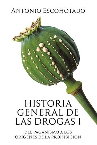 Descargar Historia General De Las Drogas (Tomo I) Escohotado Antonio