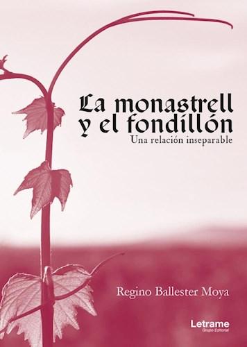 Libro La Monastrell Y El Fondillon. Una Relacion Insepa
