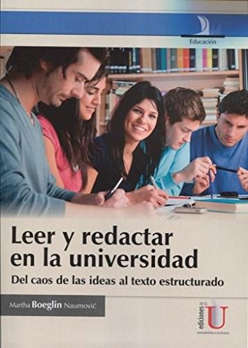 Libro Leer Y Redactar En La Universidad, Del Caos De Las