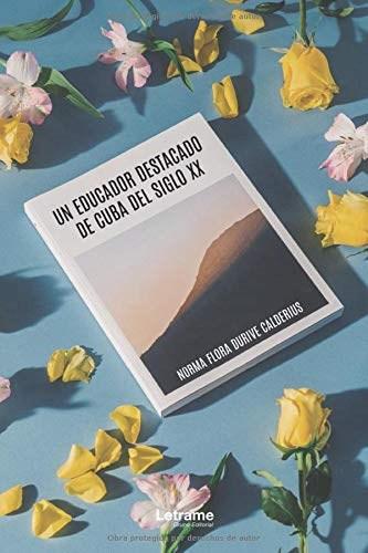 Libro Un Educador De Cuba Del Siglo Xx