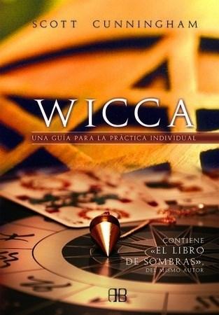 Descargar Wicca Una Guia Para La Practica Individual ( Coedicion ) Cunningham Scott