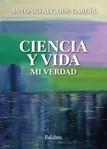 Libro Ciencia Y Vida. Mi Verdad