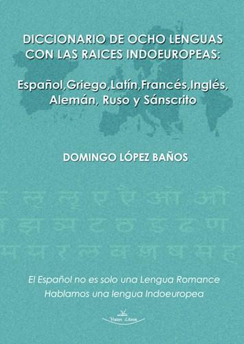 Libro Diccionario De Ocho Lenguas Con Las Raices Indoeu