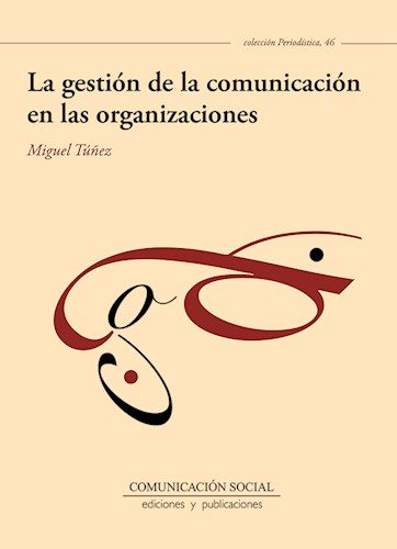 Libro La Gestion De La Comunicacion En Las Organizacio