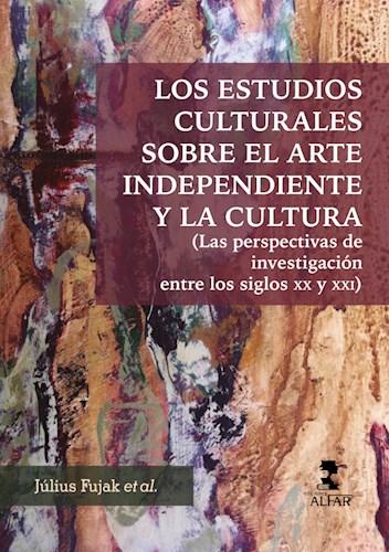 Libro Los Estudios Culturales Sobre El Arte Independient