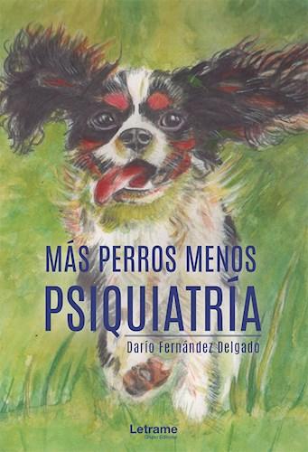 Libro Mas Perros Menos Psiquiatria