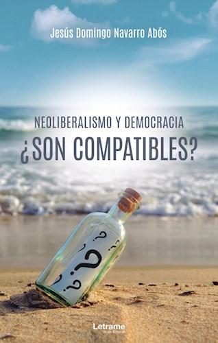 Libro Neoliberalismo Y Democracia ¿Son Compatibles?