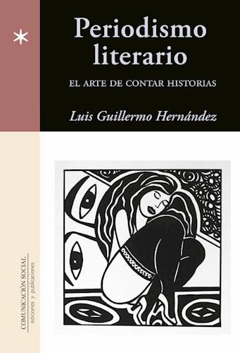 Libro Periodismo Literario. El Arte De Contar Historias