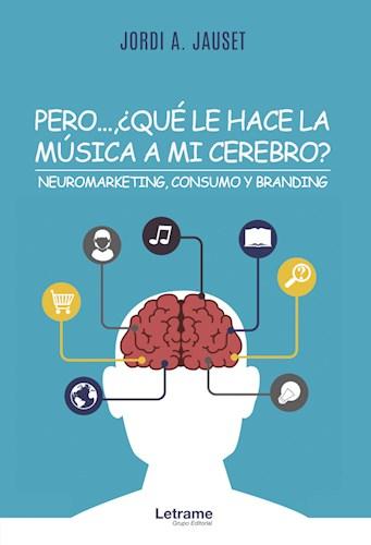 Libro Pero...Que Le Hace La Musica A Mi Cerebro?