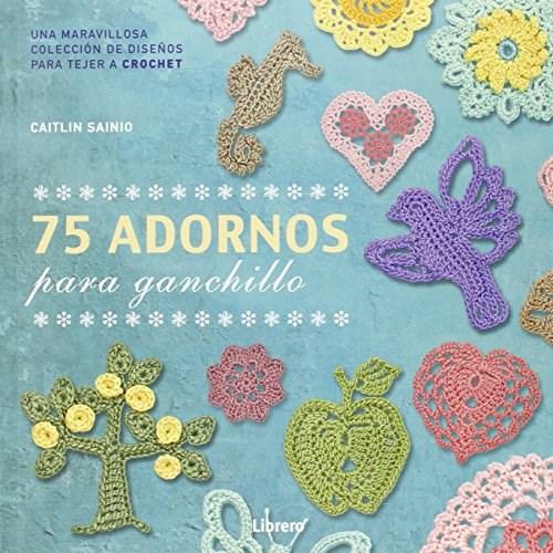 Libro 75 Adornos Para Ganchillos