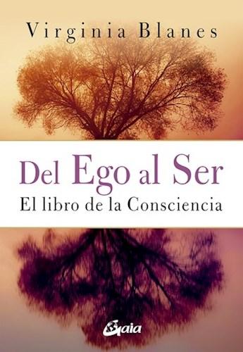 Libro Del Ego Al Ser .El Libro De La Consciencia
