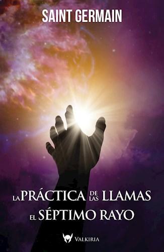 Libro La Practica De Las Llamas - El Septimo Rayo