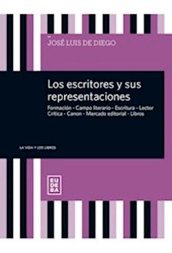 Libro Los Escritores Y Sus Representaciones