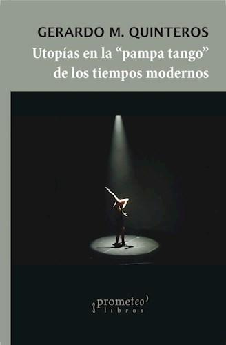 Libro Utopias En La 'Pampa Tango' De Los Tiempos Modernos