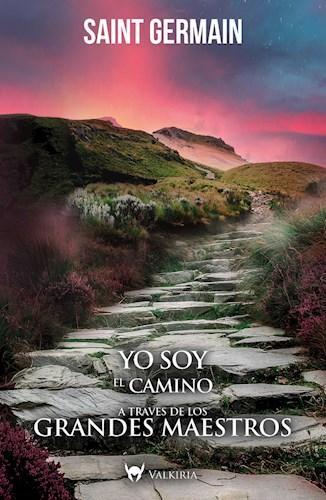 Libro Yo Soy El Camino Atraves De Los Grandes Maestros