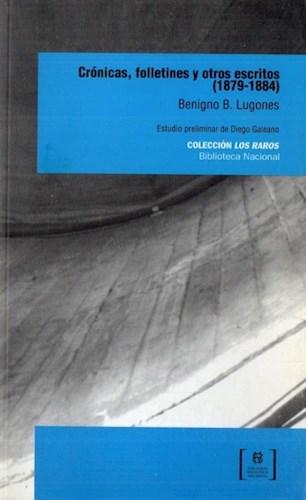 Libro Cronicas  Folletines Y Otros Escritos  ( 1879 - 1884 )