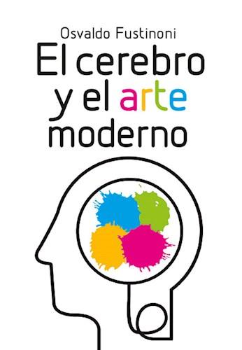 Libro El Cerebro Y El Arte Moderno