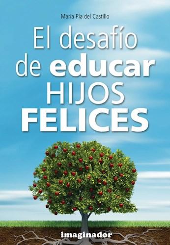 Libro El Desafio De Educar Hijos Felices