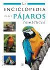 Libro La Enciclopedia De Los Pajaros Domesticos