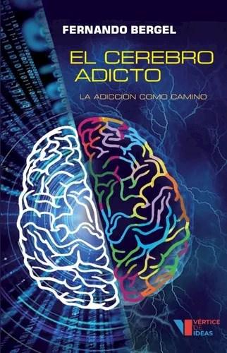 Libro El Cerebro Adicto