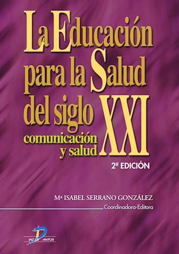 Libro La Educacion Para La Salud Del Siglo Xxi