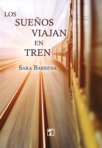 Libro Los Sueños Viajan En Tren